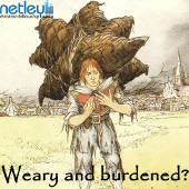 Weary and burdened?