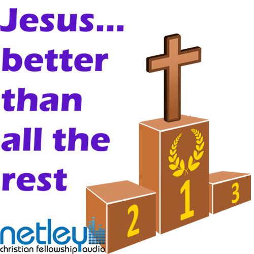 Jesus... better than all the rest